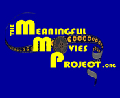 The Meaningful Movies Project